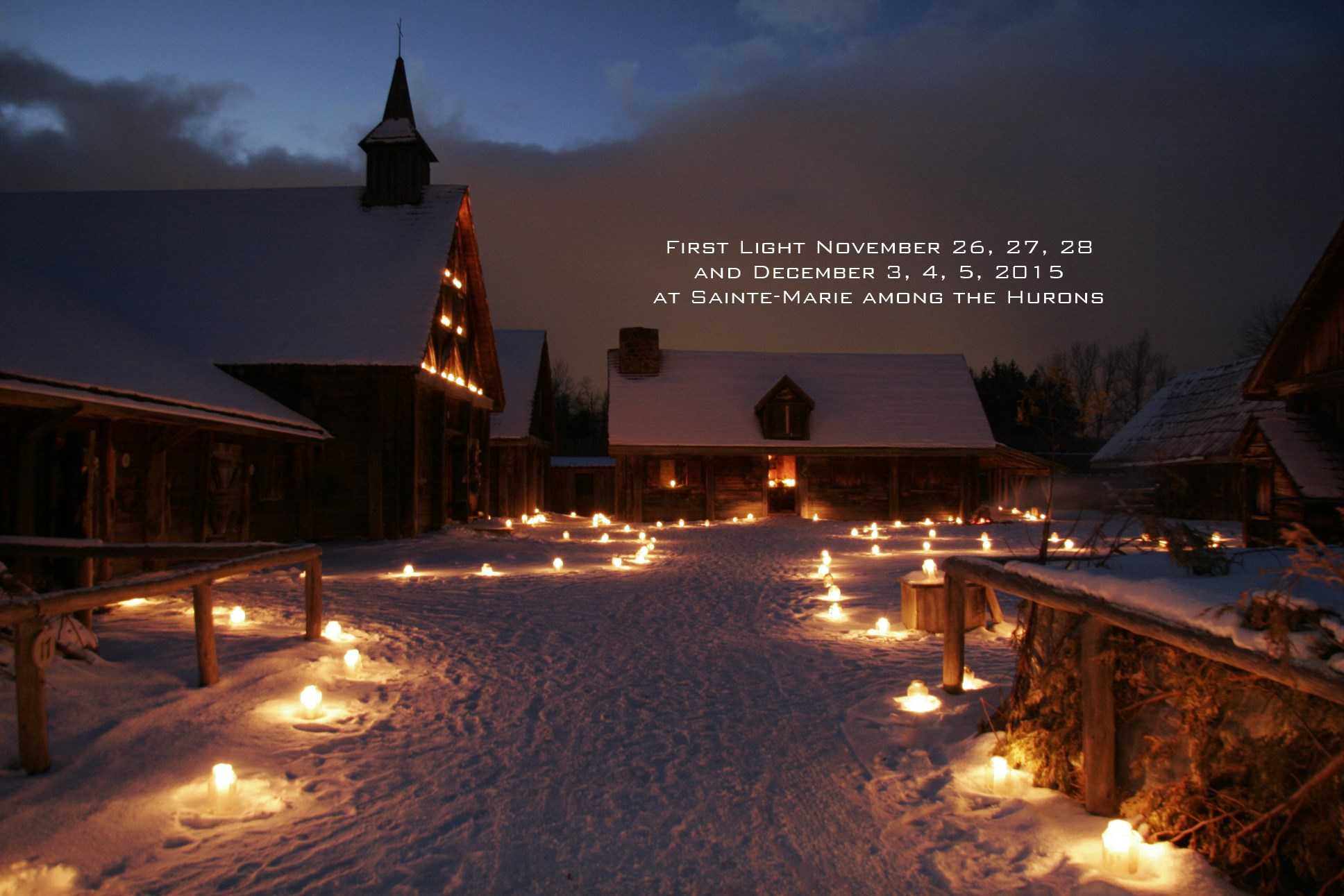 First Light November 26, 27, 28 and December 3, 4, 5, 2015 at Sainte-Marie among the Hurons, Highway 12, Tay Township